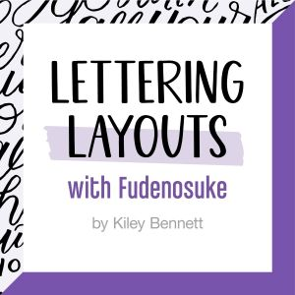 Lettering Layouts with Fudenosuke Brush Pens